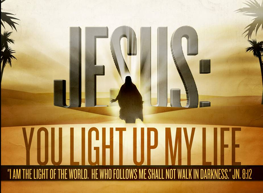 Jesus: You Light Up My Life | ThePreachersWord