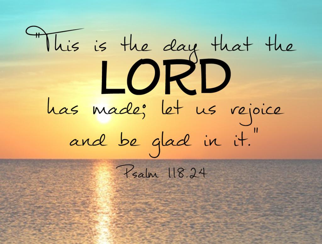 great verses of the bible psalm 118 24 thepreachersword